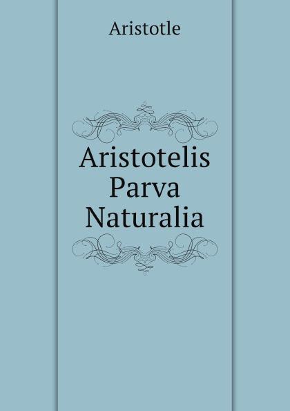 Аристотель Aristotelis Parva Naturalia rondine group naturalia 15x100