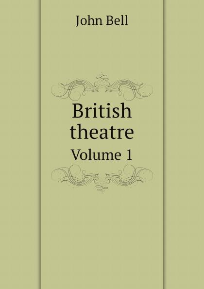 J. Bell British theatre. Volume 1 british asian theatre
