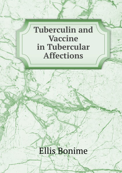 E. Bonime Tuberculin and Vaccine in Tubercular Affections все цены