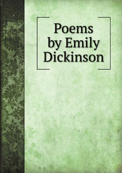 Emily Dickinson Poems by Emily Dickinson
