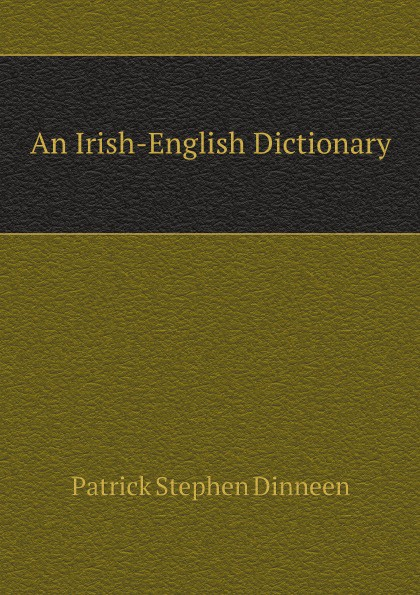 P.S. Dinneen An Irish-English Dictionary