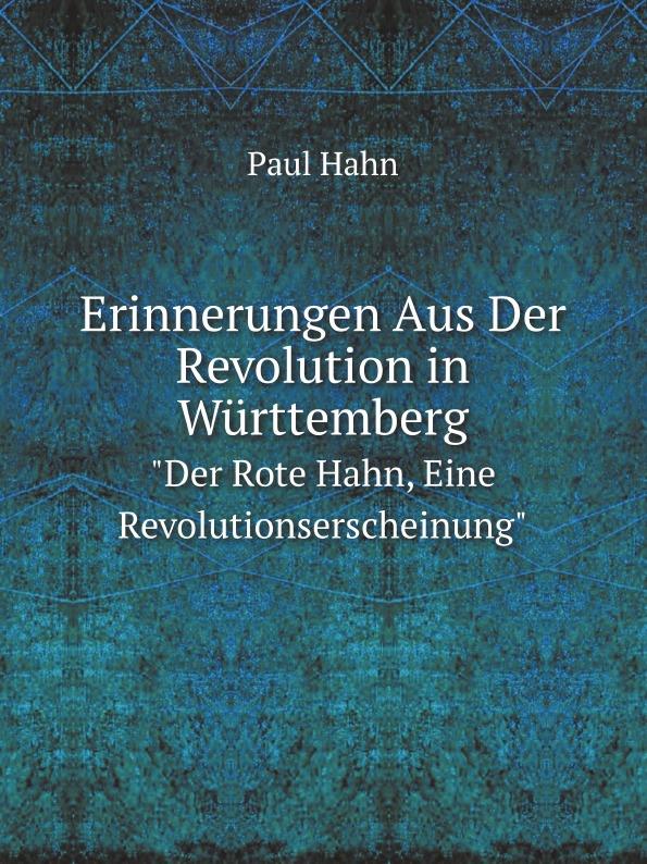 цена Paul Hahn Erinnerungen Aus Der Revolution in Wurttemberg.