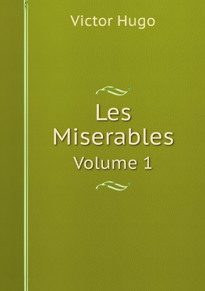 H. C. O. Huss Les Miserables. Volume 1 h c o huss les miserables tome 1