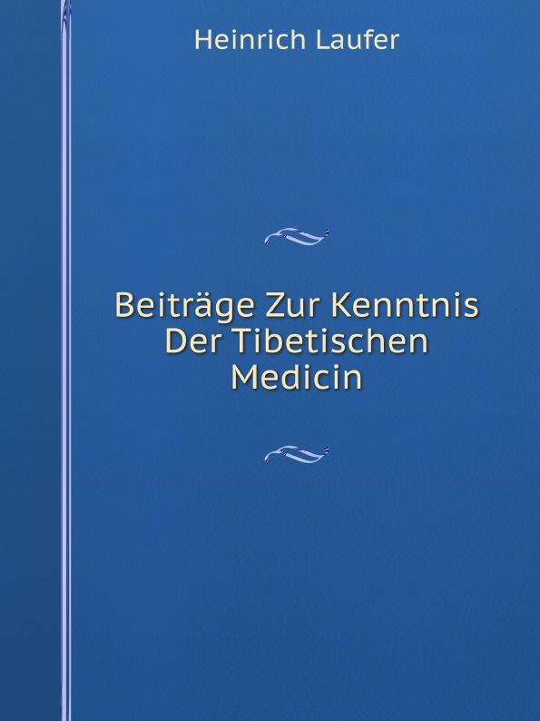 Heinrich Laufer Beitrage Zur Kenntnis Der Tibetischen Medicin j schwalbe jahrbuch der practischen medicin 1896 classic reprint