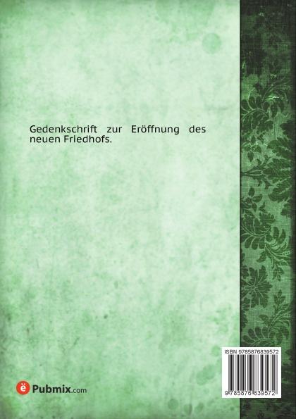Zur Geschichte der Wormser judischen Gemeinde. Ihrer Friedhofe und ihres Begrabniswesens