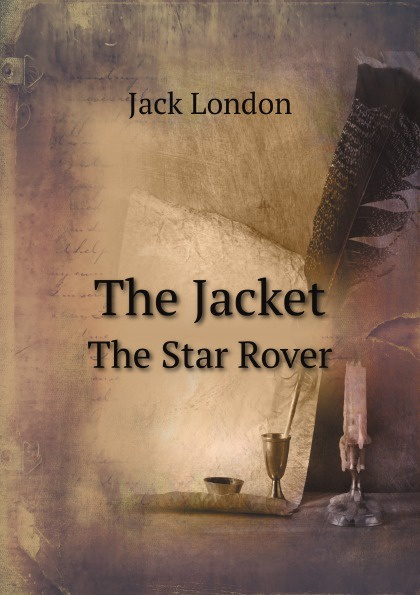 Jack London The Jacket. The Star Rover the jacket star rover