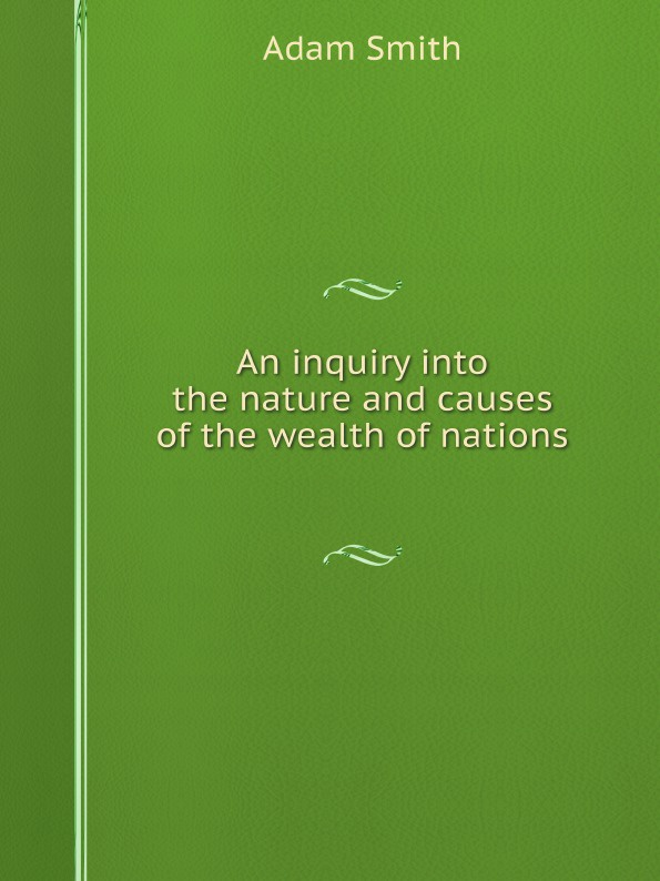 Adam Smith An inquiry into the nature and causes of the wealth of nations bennett alexander hughes a statistical inquiry into the nature and treatment of epilepsy