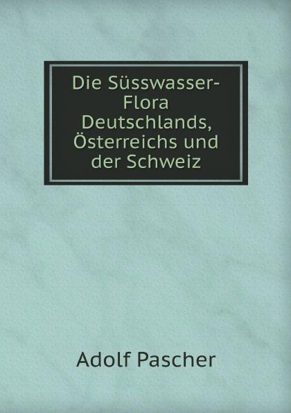 Adolf Pascher Die Susswasser-Flora Deutschlands, Osterreichs und der Schweiz adolf pascher die susswasser flora deutschlands osterreichs und der schweiz 12