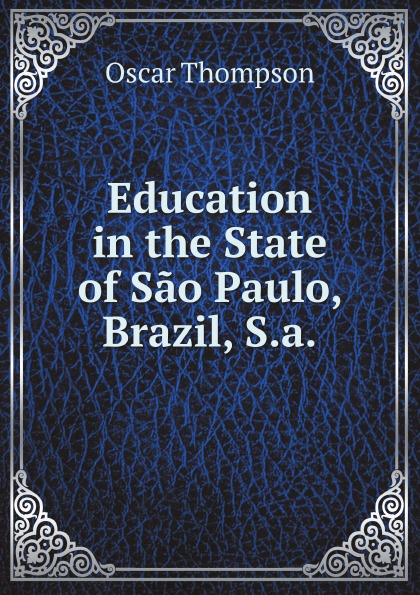 Oscar Thompson Education in the State of Sao Paulo, Brazil, S.a. tribalistas são paulo