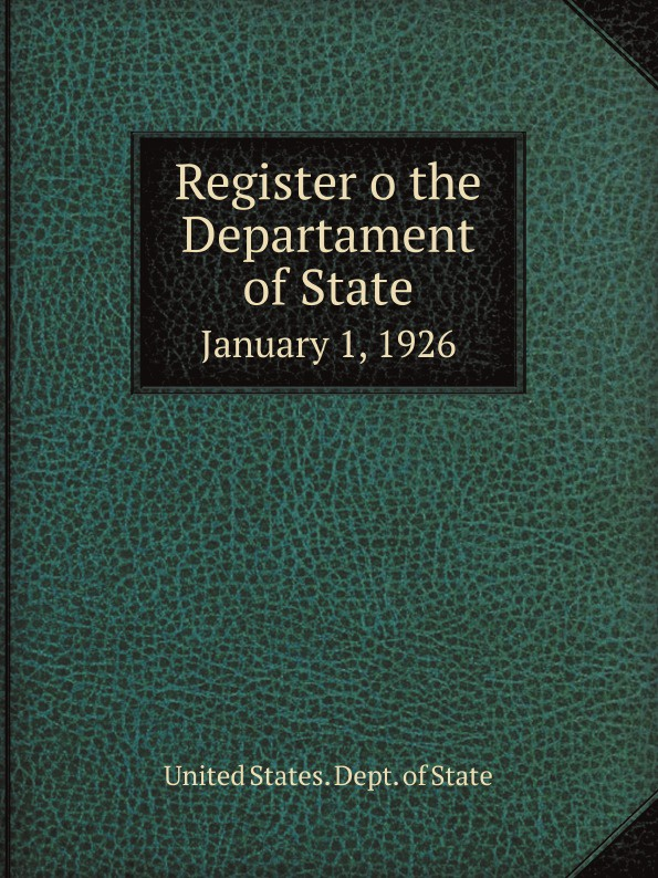 лучшая цена The Department Of State Register o the Departament of State. January 1, 1926