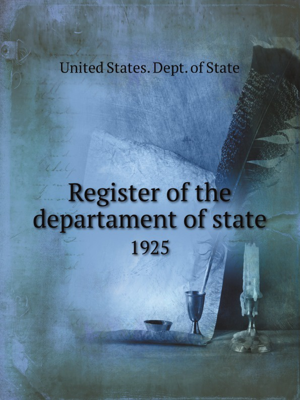 лучшая цена The Department Of State Register of the departament of state. 1925