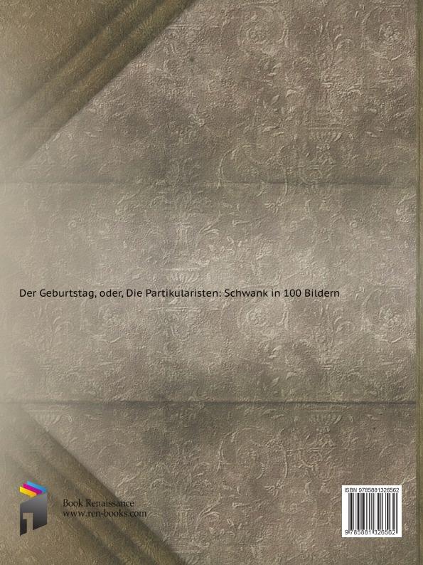 Der Geburtstag. Oder, Die Partikularisten Эта книга — репринт оригинального...
