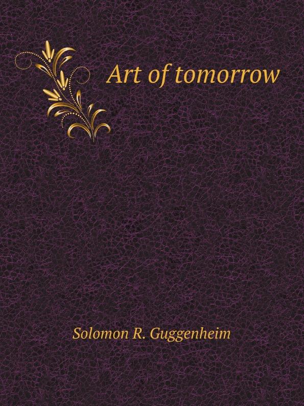 S.R. Guggenheim Art of tomorrow peggy guggenheim out of this century the informal memoirs of peggy guggenheim