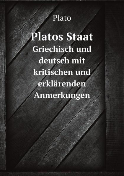 Plato Platos Staat. Griechisch und deutsch mit kritischen und erklarenden Anmerkungen georg rettig gastmahl griechisch und deutsch