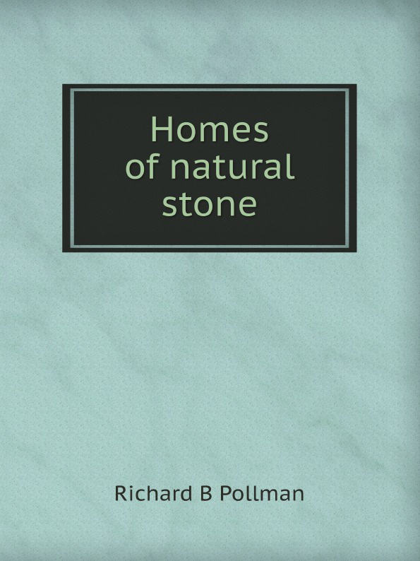 R.B. Pollman Homes of natural stone