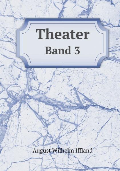 A.W. Iffland Theater. Band 3 недорого