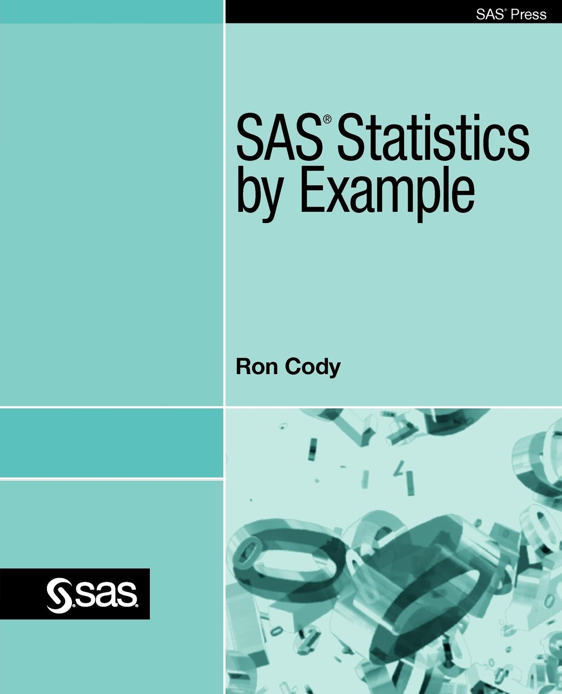 Ron Cody SAS Statistics by Example