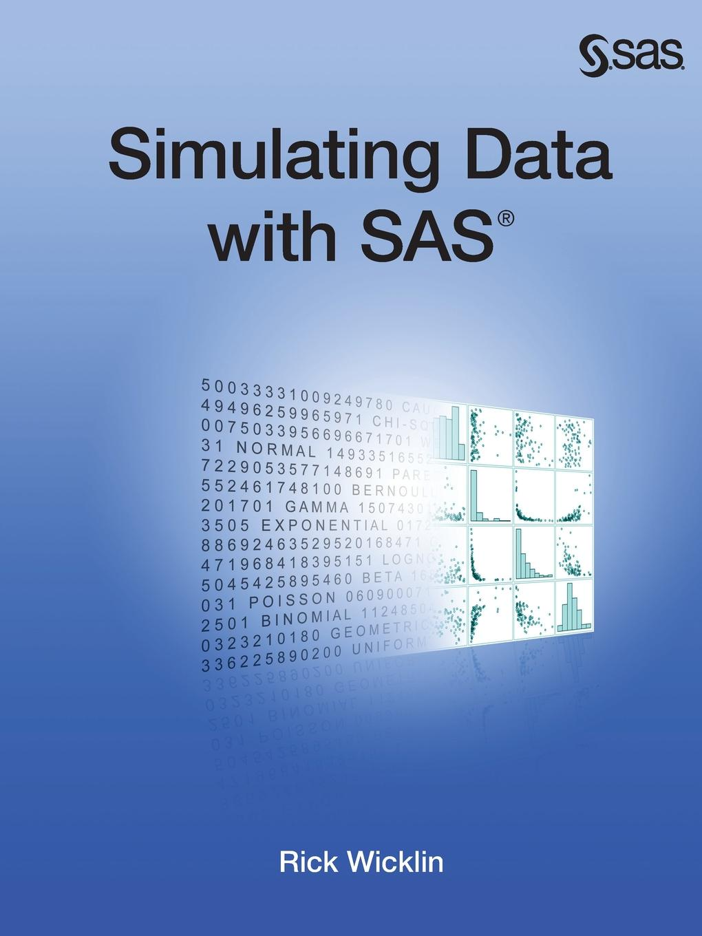 Rick Wicklin Simulating Data with SAS richard kay statistical thinking for non statisticians in drug regulation