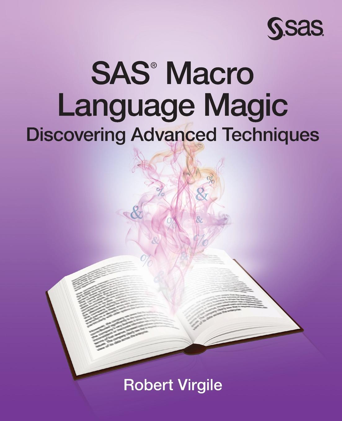 Robert Virgile SAS Macro Language Magic. Discovering Advanced Techniques charles webster leadbeater secrets revealed clairvoyance magic and the reality of spirits
