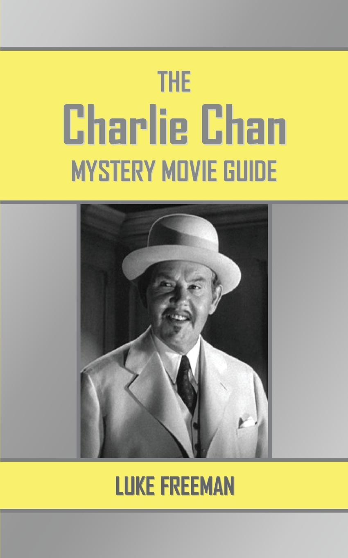 Luke Freeman The Charlie Chan Mystery Movie Guide shugo chara chan 1