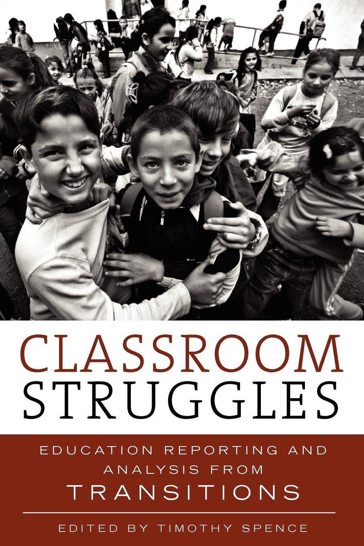 Galina Stolyarova Classroom Struggles. Education Reporting and Analysis from Transitions недорго, оригинальная цена