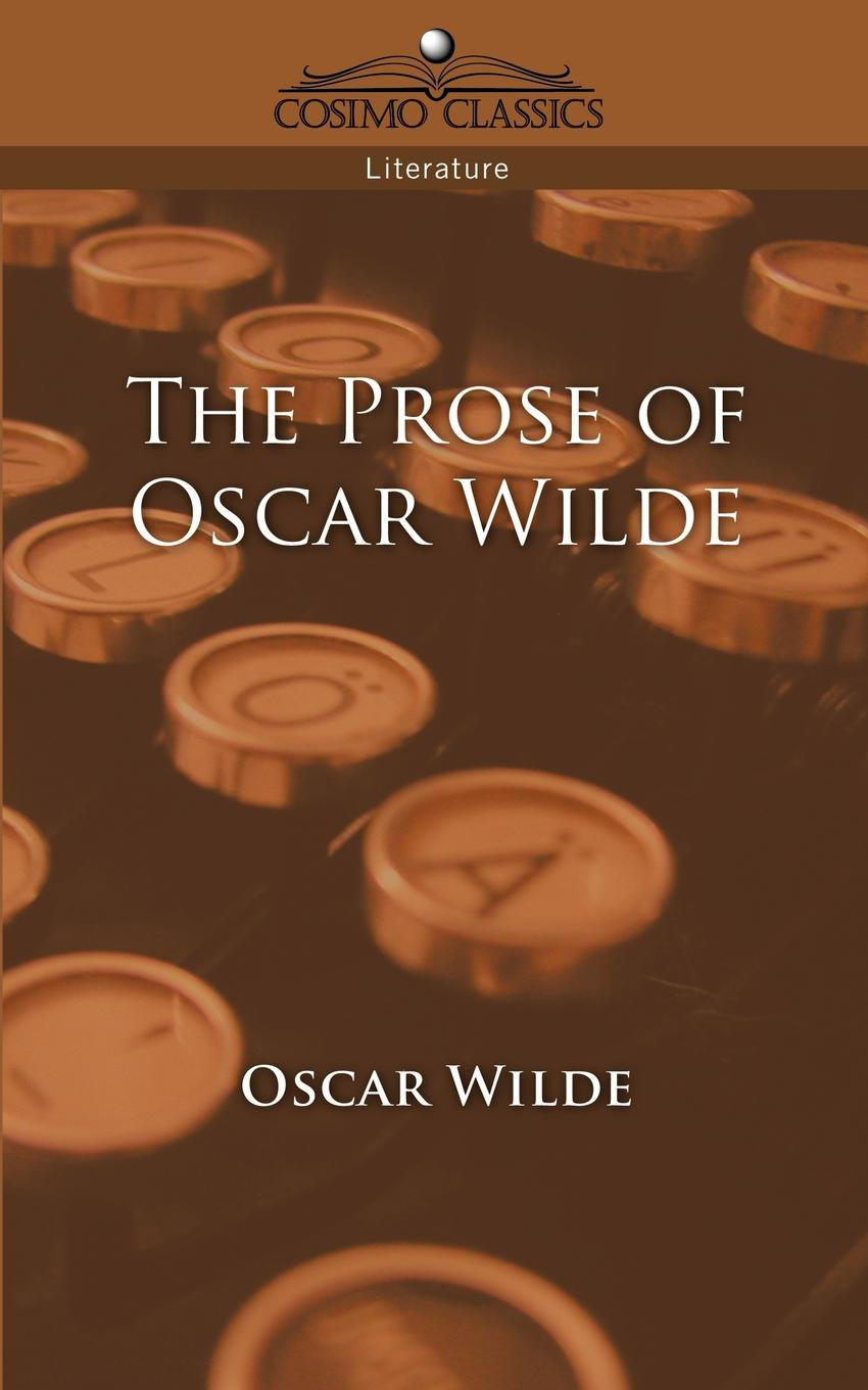 Oscar Wilde The Prose of Oscar Wilde wilde oscar de profundis the ballad of reading gaol
