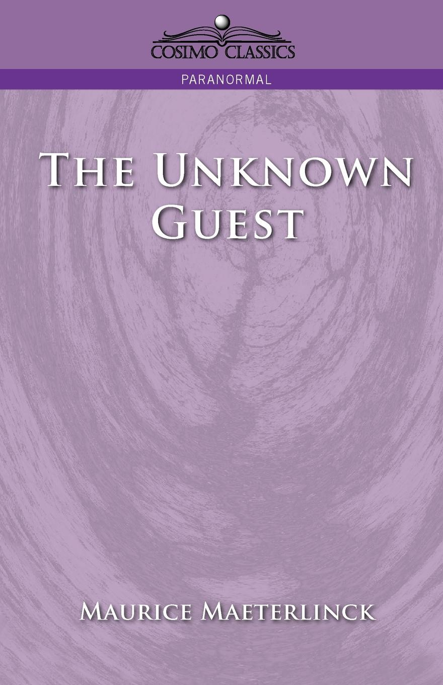 Maurice Maeterlinck The Unknown Guest jethro bithell life and writings of maurice maeterlinck