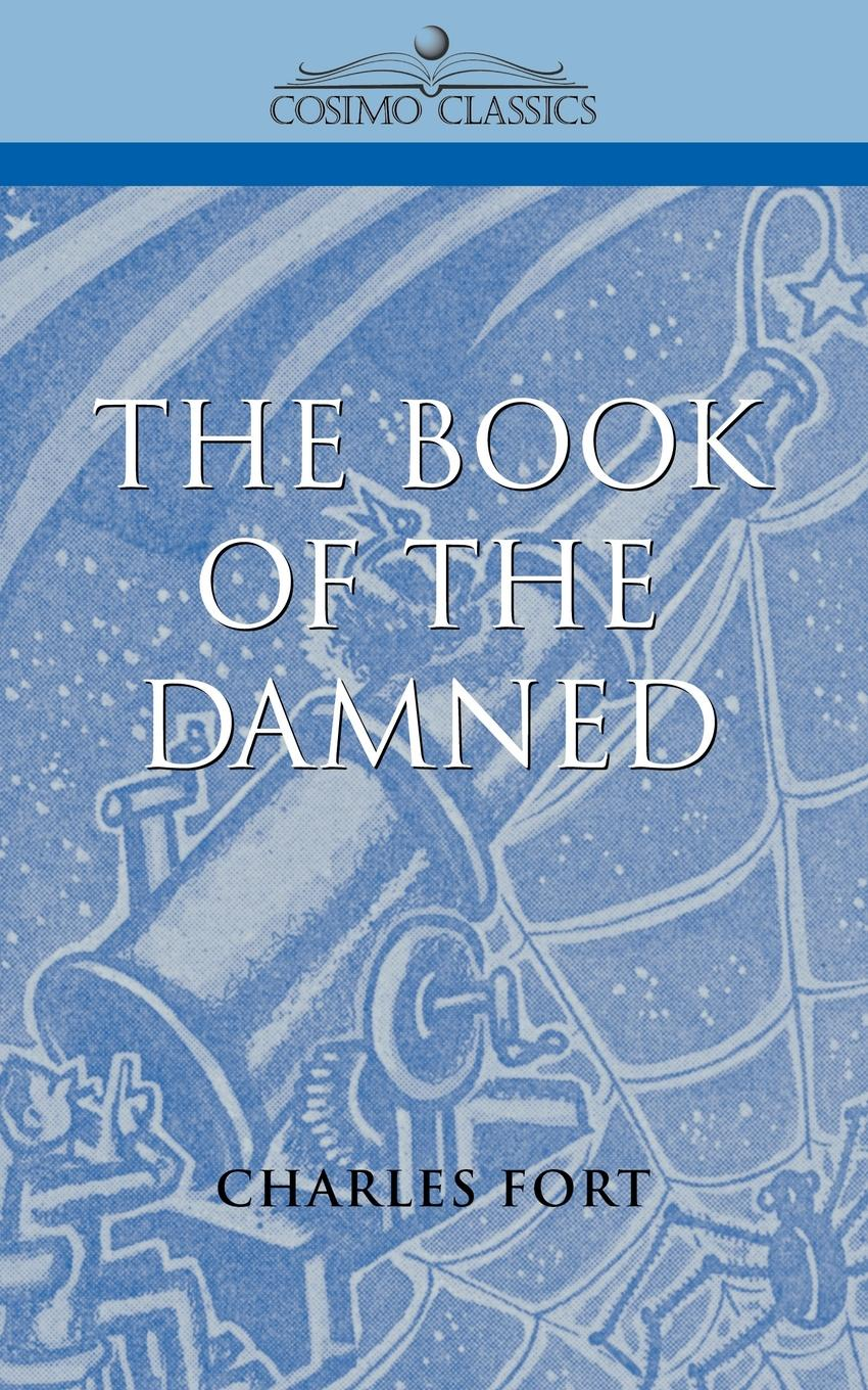 Charles H. Fort The Book of the Damned the queen of the damned