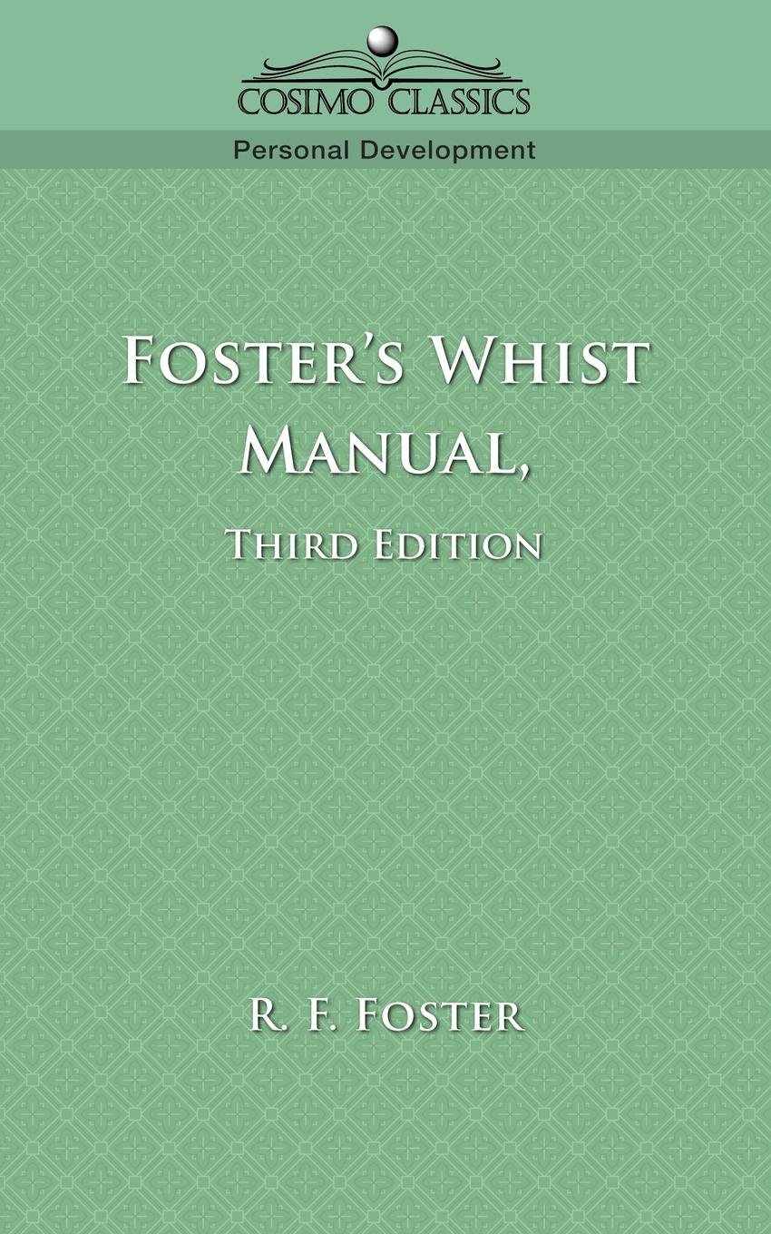 R. F. Foster. Foster's Whist Manual, Third Edition