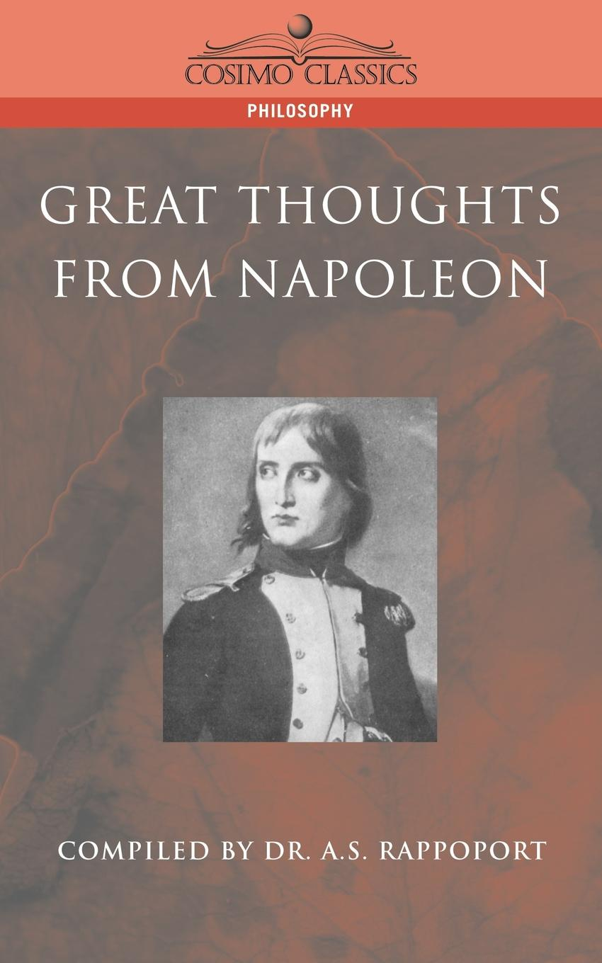A. S. Rappoport Great Thoughts from Napoleon the heart of a woman