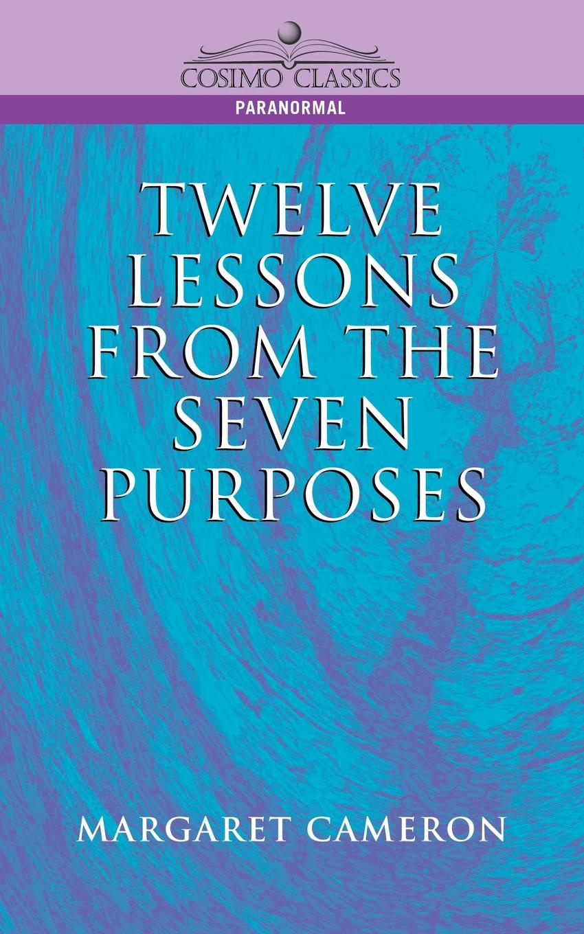 Margaret Cameron Twelve Lessons from the Seven Purposes dwight edward knight lessons through the word student edition
