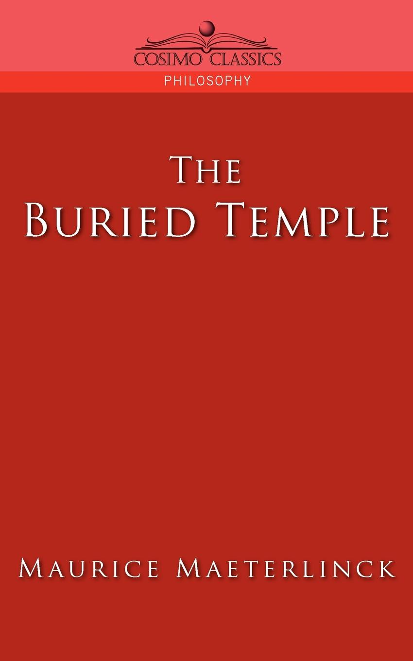Maurice Maeterlinck The Buried Temple jethro bithell life and writings of maurice maeterlinck