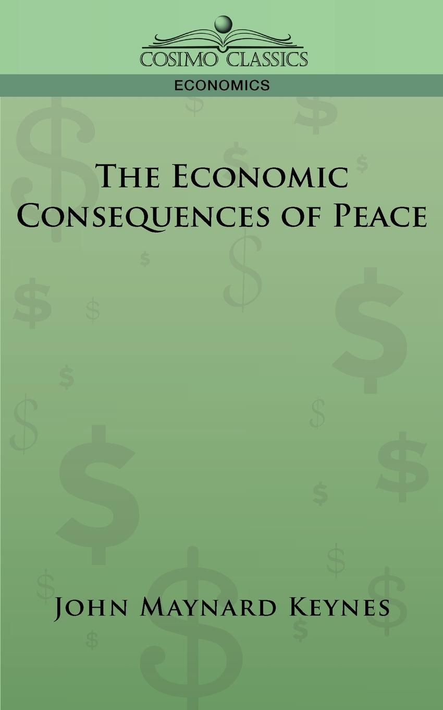 купить John Maynard Keynes The Economic Consequences of Peace по цене 727 рублей