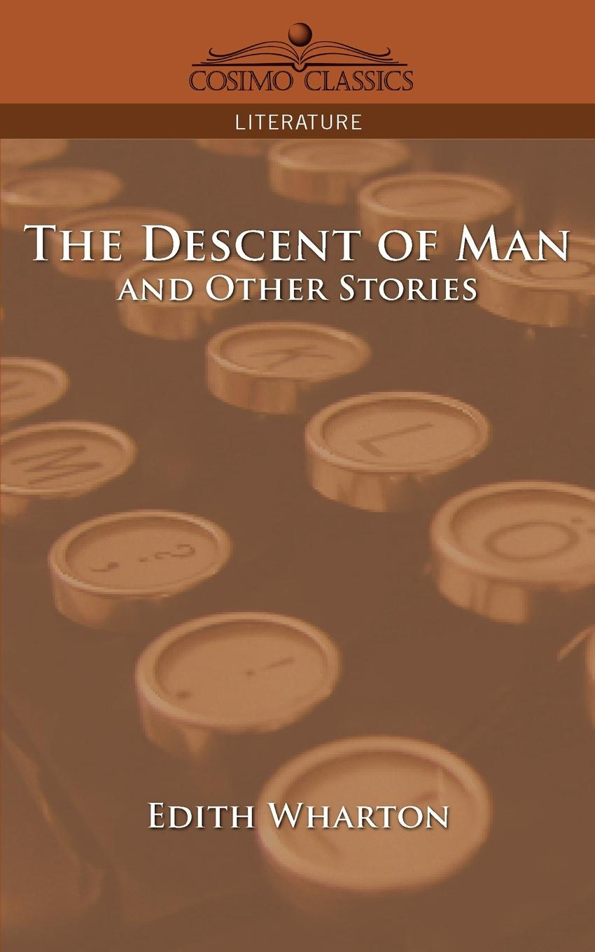 цена Edith Wharton The Descent of Man and Other Stories онлайн в 2017 году