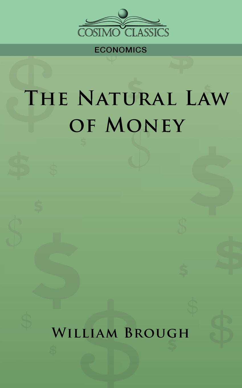 Фото - William Brough The Natural Law of Money young money
