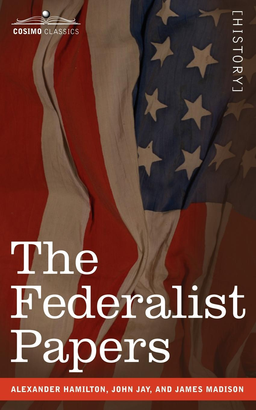 Alexander Hamilton, John Jay, James Madison The Federalist Papers цены