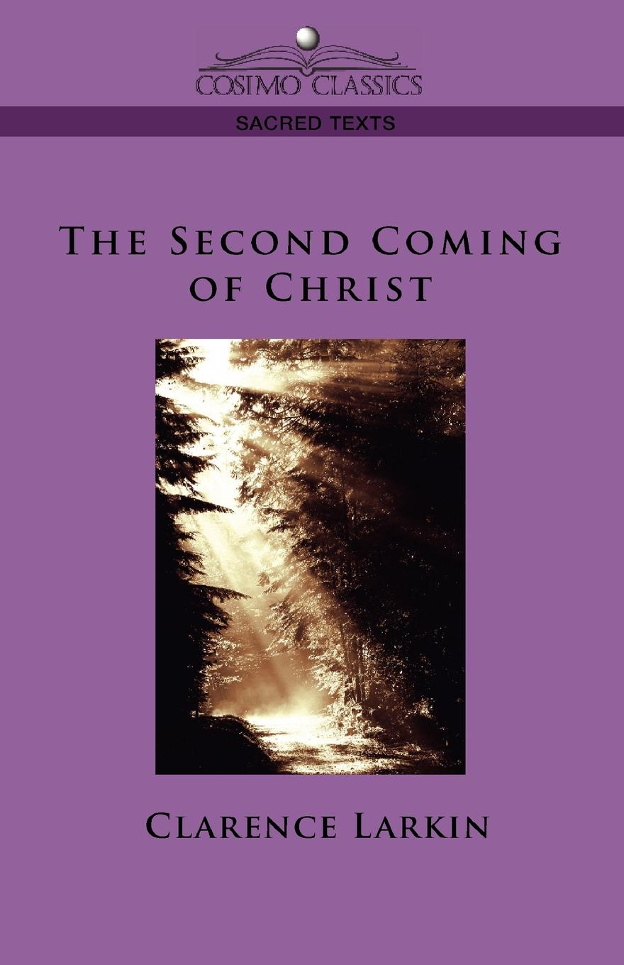 Clarence Larkin The Second Coming of Christ james caleb mcintosh the coming crisis and second coming of christ in the spring of 1884 microform