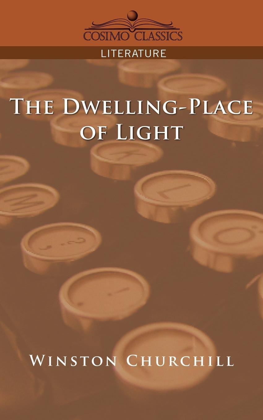 Winston Churchill The Dwelling-Place of Light winston churchill s war leadership