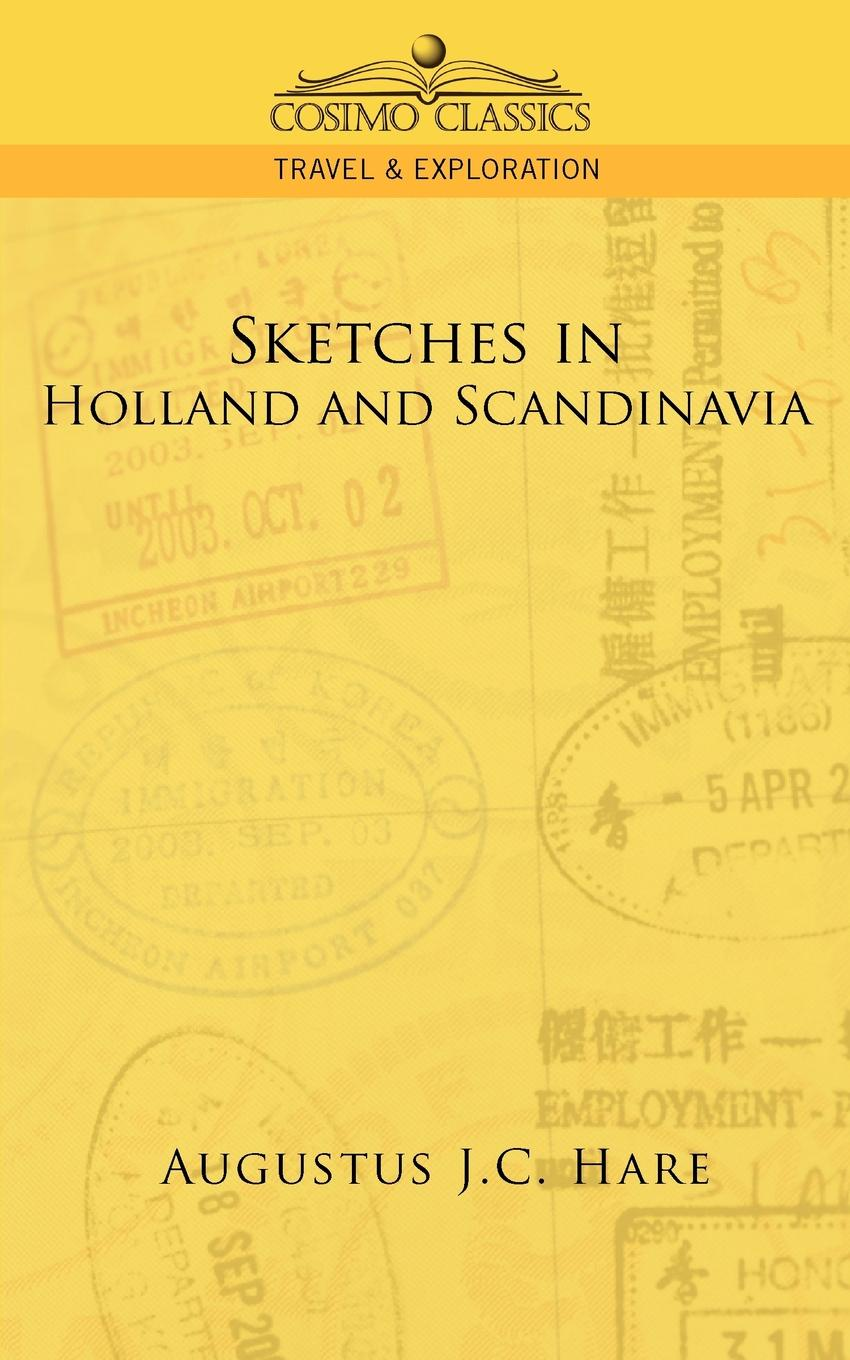 Augustus John Cuthbert Hare Sketches in Holland and Scandinavia