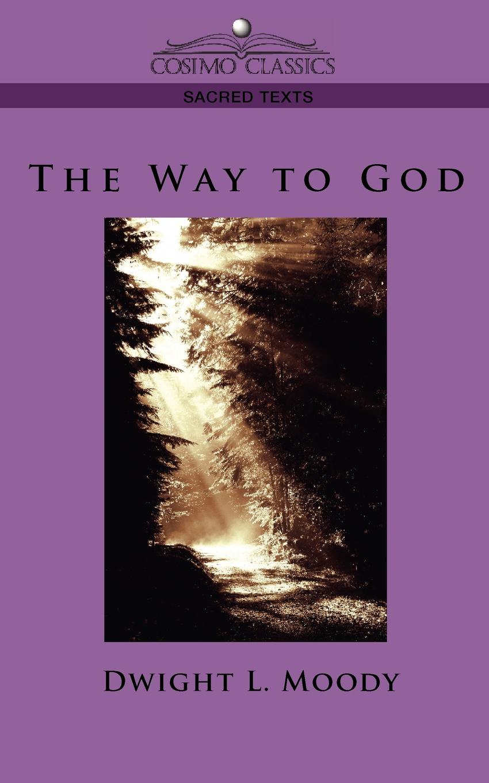 Dwight Lyman Moody The Way to God недорго, оригинальная цена