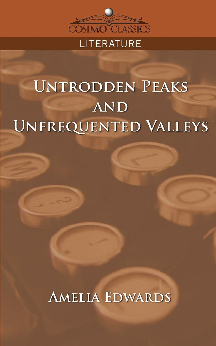 Amelia Edwards Untrodden Peaks and Unfrequented Valleys