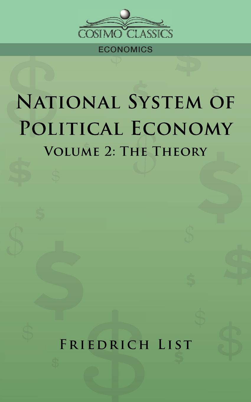 Friedrich List National System of Political Economy - Volume 2. The Theory соковыжималка redmond rj m911 купить