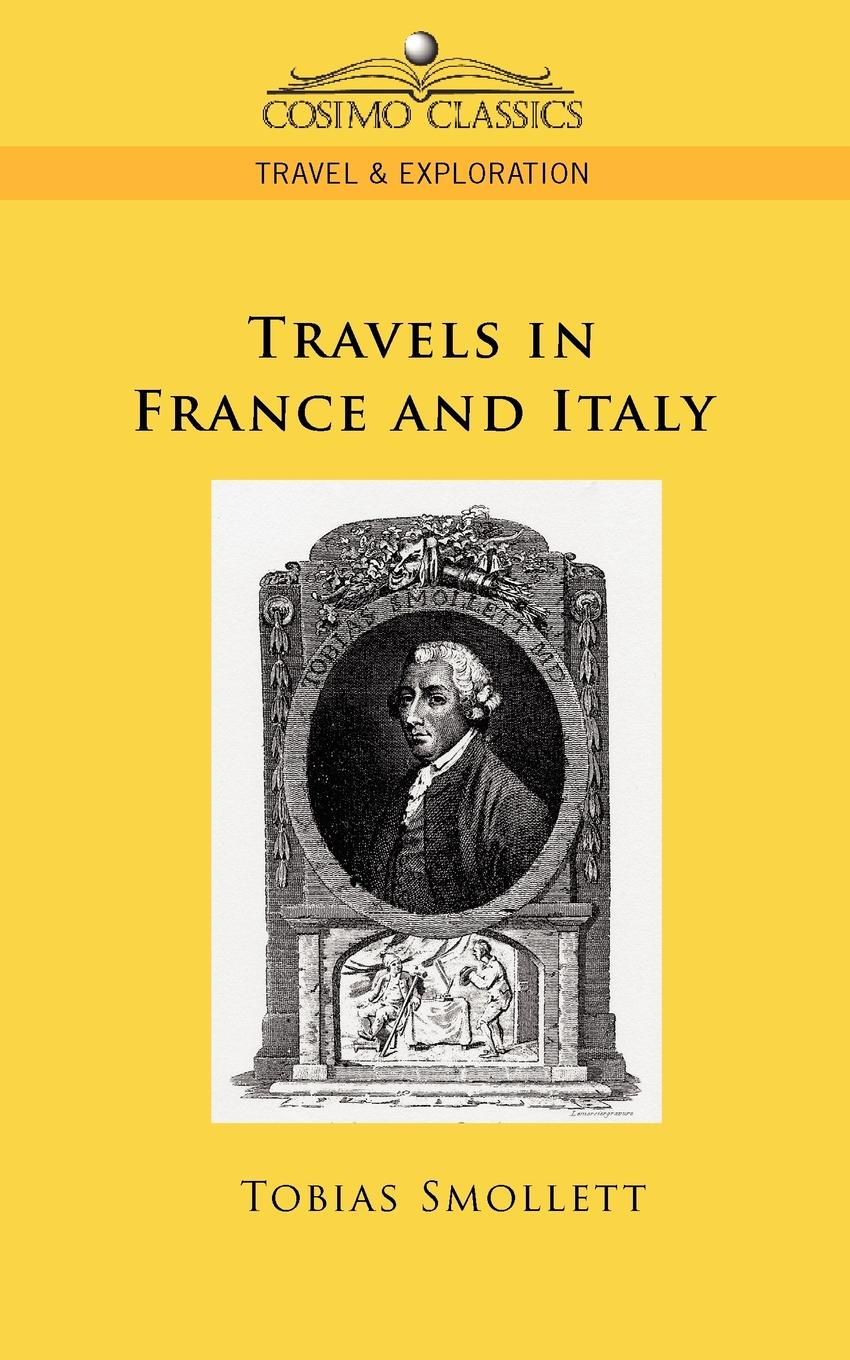 Tobias George Smollett Travels in France and Italy tobias smollett travels through france and italy