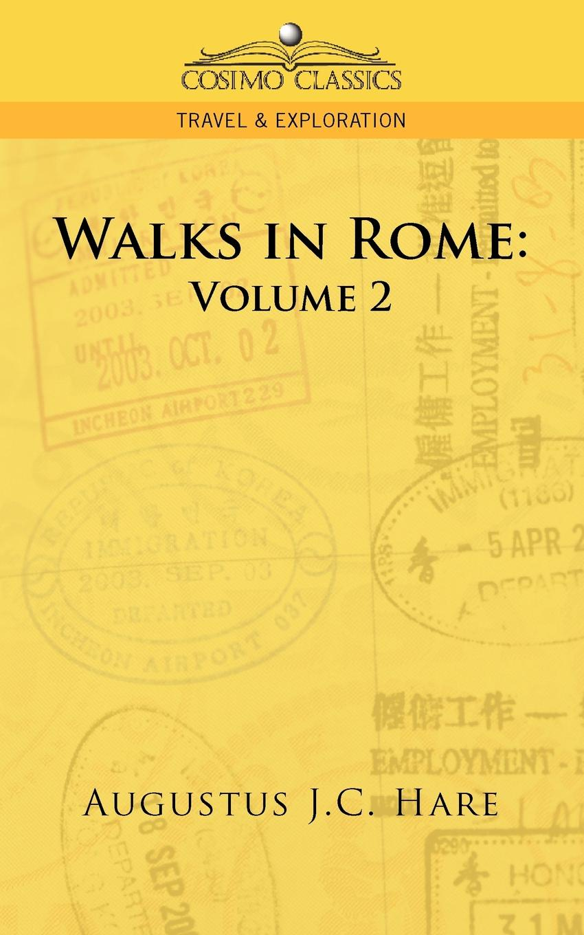 Augustus John Cuthbert Hare Walks in Rome. Volume 2 the hare and the tortoise