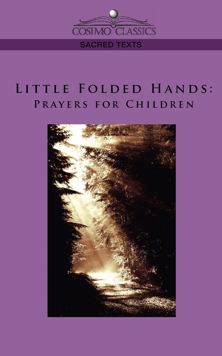 M. l'abbé Trochon Little Folded Hands. Prayers for Children hooked rugs today strong women flowers animals children christmas miniatures and more 2006