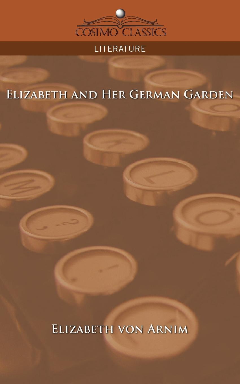 Elizabeth Arnim Elizabeth and Her German Garden все цены