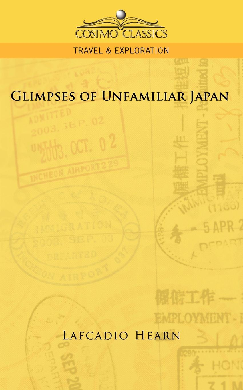 Lafcadio Hearn Glimpses of Unfamiliar Japan
