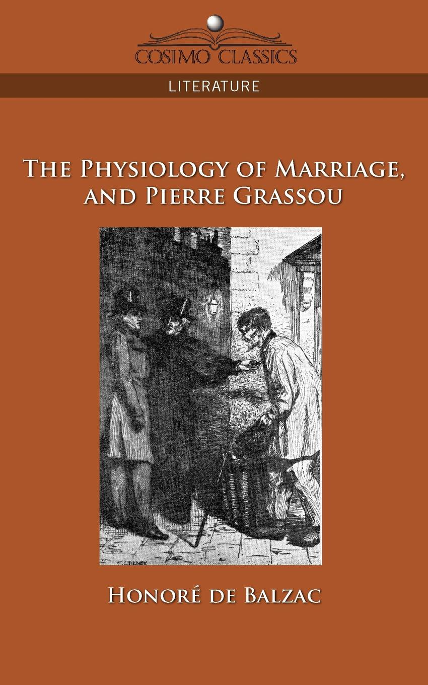 Honore De Balzac The Physiology of Marriage and Pierre Grassou