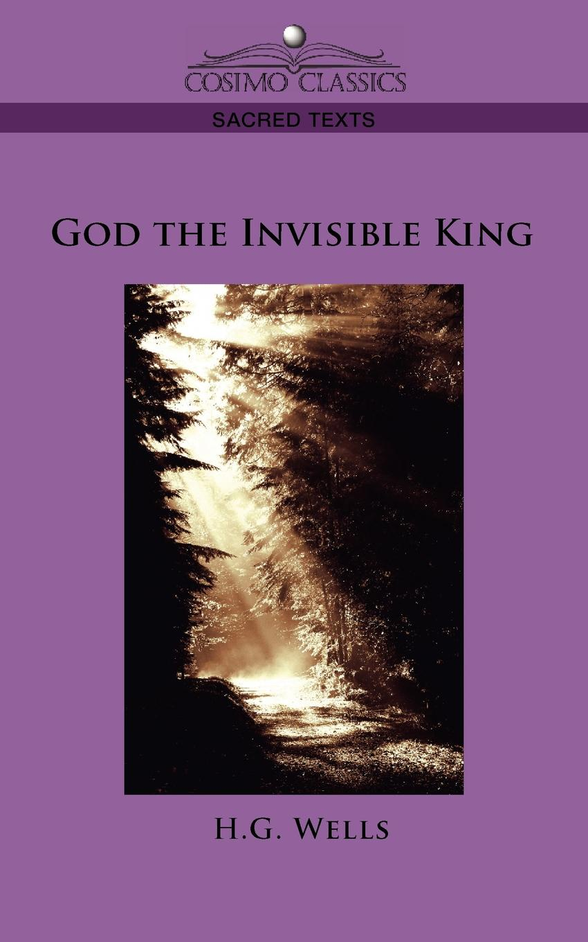 H. G. Wells God the Invisible King h g wells god the invisible king