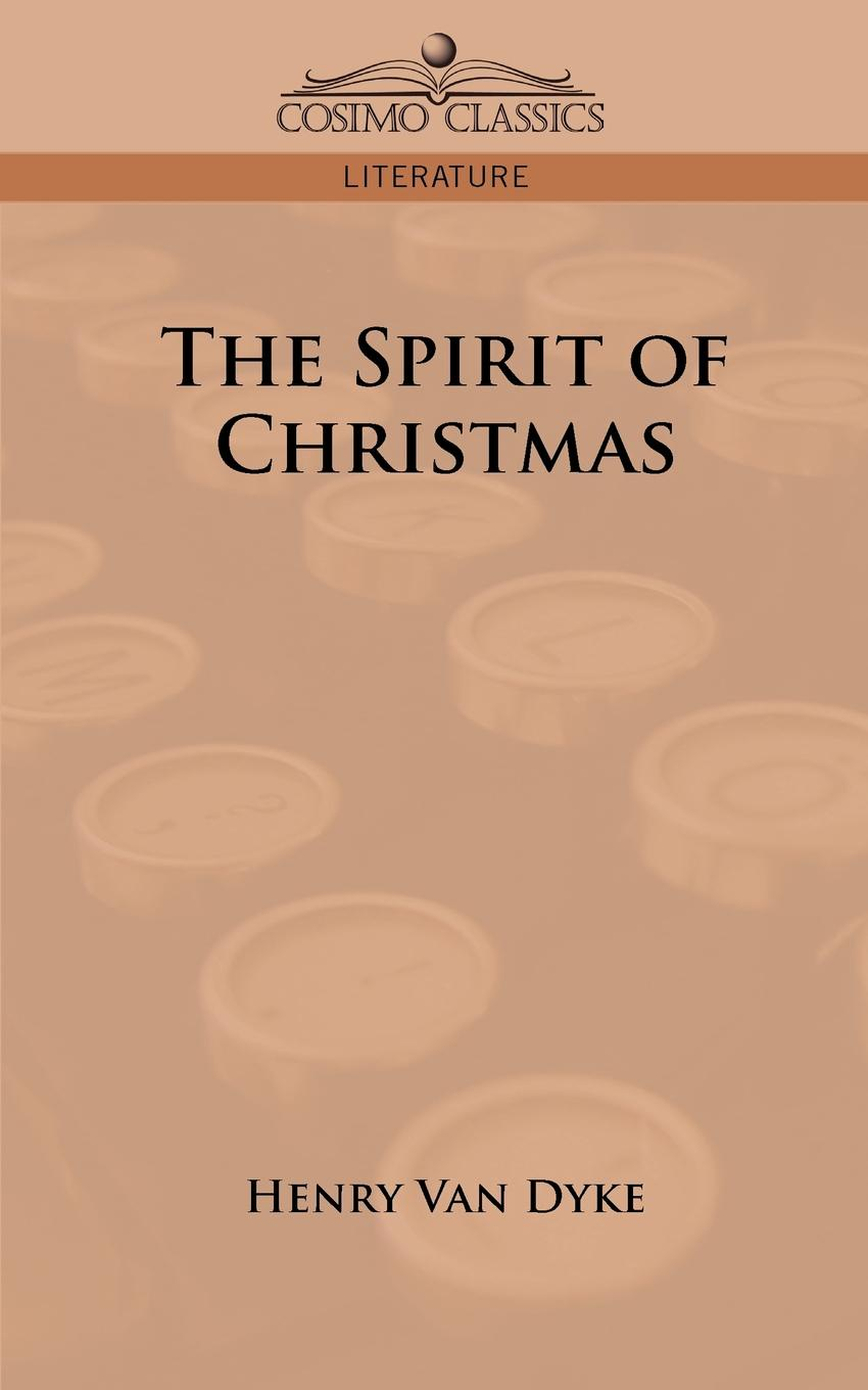Henry Van Dyke The Spirit of Christmas henry van dyke the poetry of tennyson